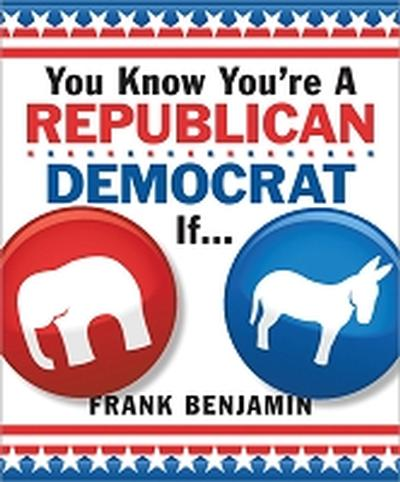Click to get You Know Youre a RepublicanDemocrat If