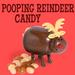 Pooping Reindeer Candy